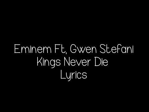 Eminem  Ft. Gwen Stefani Kings Never Die Lyrics