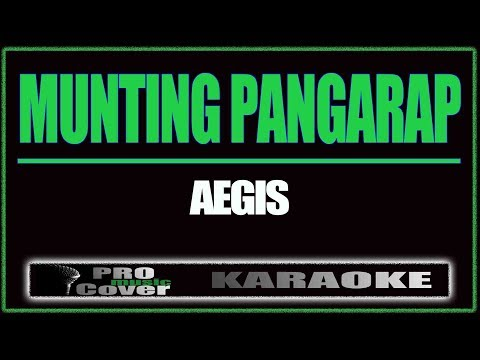 Munting Pangarap - AEGIS(KARAOKE)