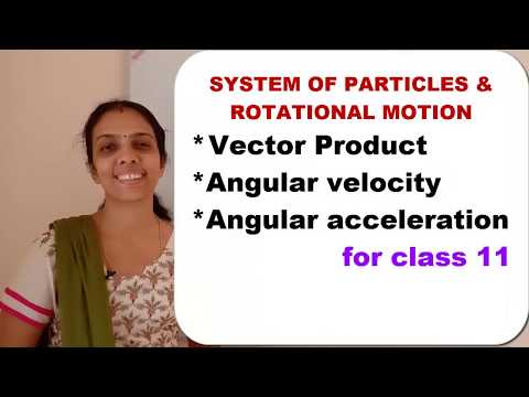 Class 11 SYSTEM OF PARTICLES AND ROTATIONAL MOTION PART 2