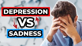 Depression vs Sadness - What's The Difference?