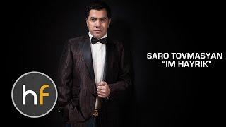Saro Tovmasyan - Im Hayrik (Audio) // Armenian Pop // HF Exclusive Premiere // HD