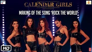 Making of the Song 'Rock The World' | Calendar Girls