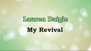 My Revival - Lauren Daigle [lyrics] HD