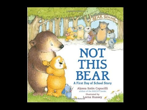 Not This Bear A First Day of School Story by Alyssa Satin Capucilli