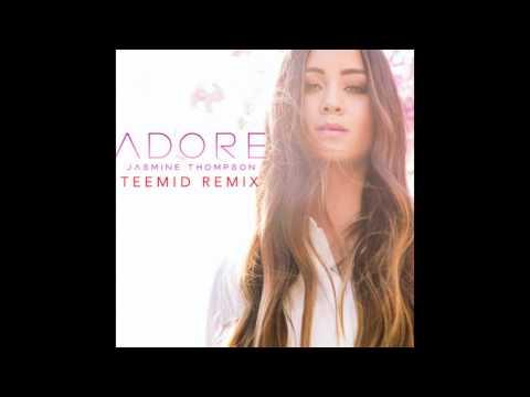 Jasmine Thompson -  Adore (TEEMID Remix)