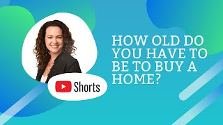 How old do you have to be to buy a home? #shorts