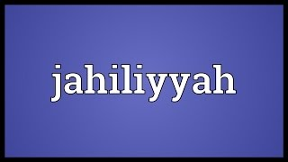 Jahiliyyah Meaning