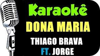 Baixar 🎤 Thiago Brava Ft. Jorge - Dona Maria - KARAOKÊ