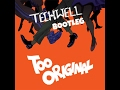 Too Original Ft. Elliphant & Jovi Rockwell (Techwell Bootleg)