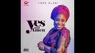 Yes and Amen by Tope Alabi  with Lyrics