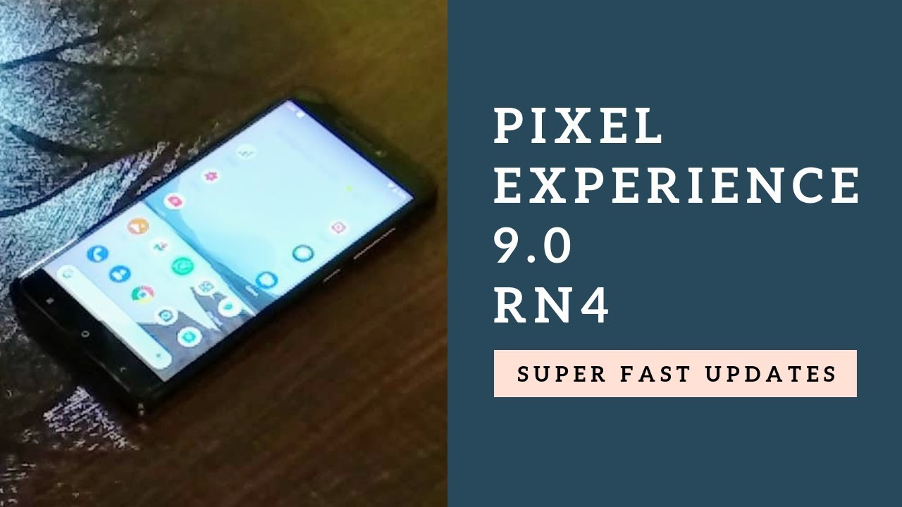 Pixel Experience android 9 0 Pie Rom For Xiaomi Redmi Note 4 - Super Fast  Updates