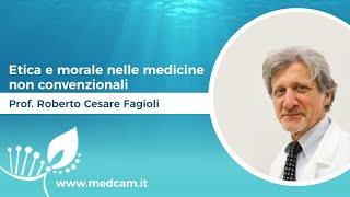 Etica e morale nelle medicine non convenzionali. Dott. Cesare Fagioli