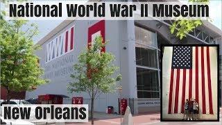 New Orleans: National World War II Museum