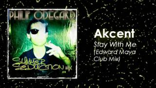 (HD 1080p) Akcent - Stay With Me (Edward Maya Club Mix) - Summer Seduction Mix 2011