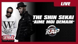 """The Shin Sekaï """"Aime moi demain"""" en live #PlanèteRap"""