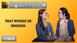 #17 Hamilton - That Would Be Enough [[VIDEO LYRICS]]