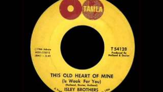 Isley Brothers   This Old Heart Of Mine Is Weak For You   YouTube
