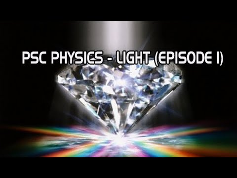 COMPANY BOARD/SECRETARIAT PSC PHYSICS CLASS - LIGHT (EPISODE 1)