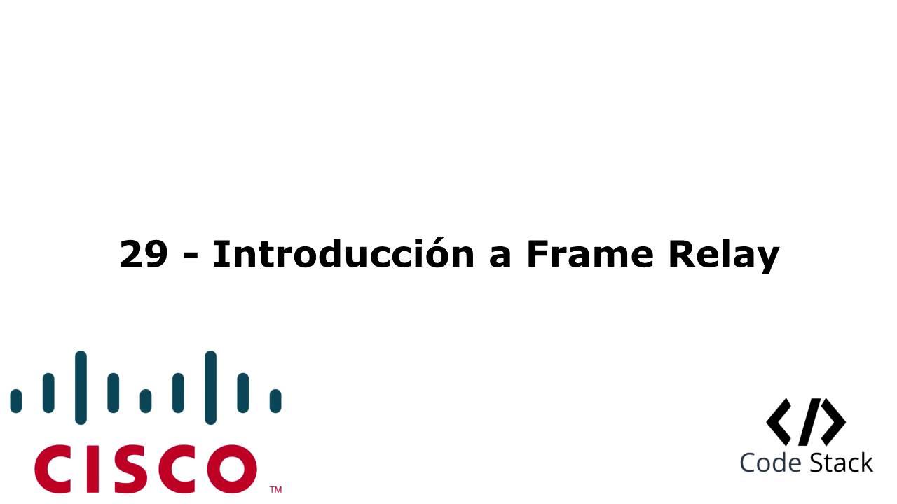 29 - Introducción a Frame Relay [GNS3 / Packet Tracer 7.0 - Español ...