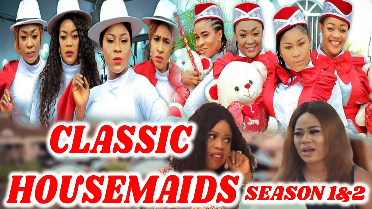 Download CLASSIC HOUSEMAIDS SEASON 1&2 {NEW HIT MOVIE}  EVE ESIN DESTINY ETIKO 2020 LATEST NOLLYWOOD MOVIE