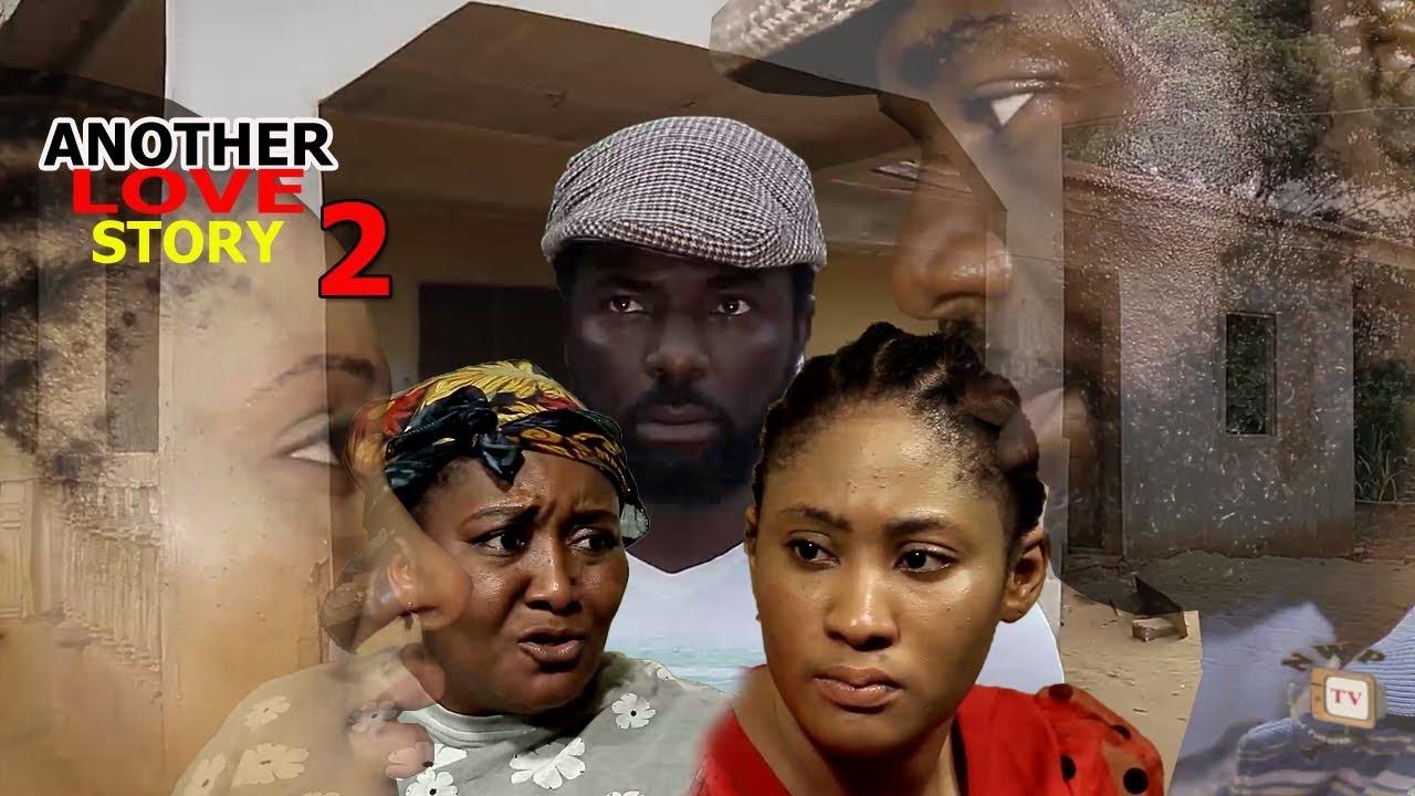 Another Love Story Season 2 - 2018 Latest Nigerian Nollywood Movie Full HD