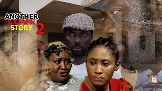 Another Love Story Season 2 - 2018 Latest Nigerian Nollywood Movie Full HD