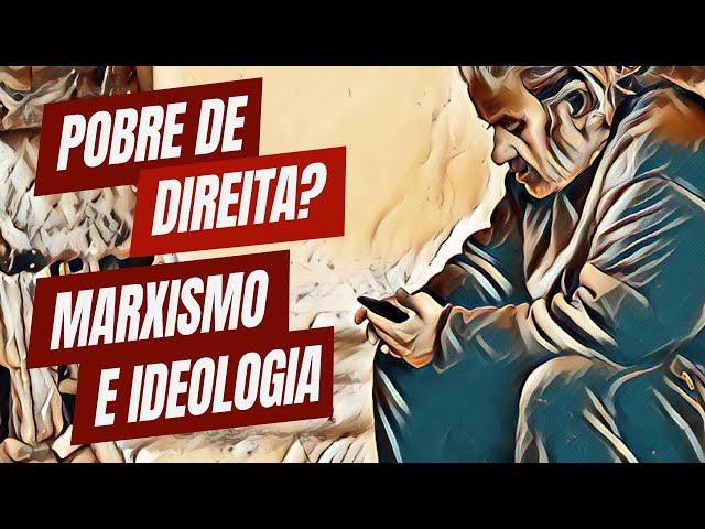 Pobre de direita? Marxismo e ideologia