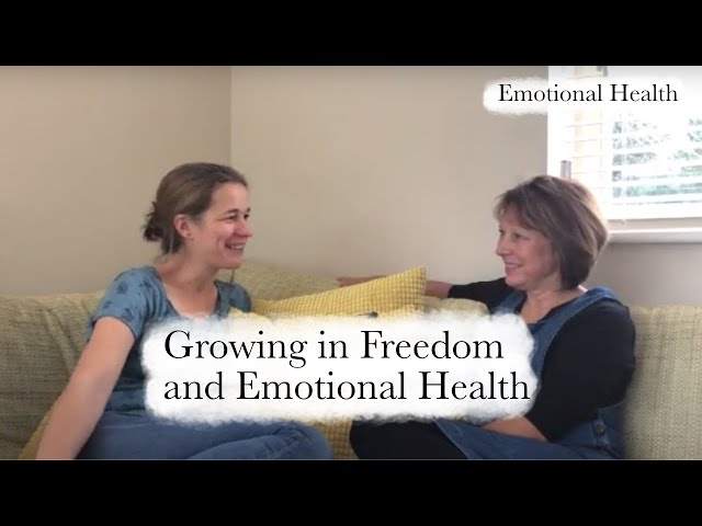 Growing in Freedom | Emotional Health Series - Part 5 of 6