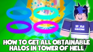 *NEW UPDATED* HOW TO GET ALL OBTAINABLE HALOS IN TOWER OF HELL