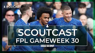 FPL GW30 | SCOUTCAST | KDB, Chelsea and Blank Gameweek planning| Fantasy Premier League Tips 19/20 #