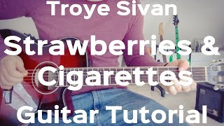 Troye Sivan - Strawberries & Cigarettes  GUITAR LESSON/TUTORIAL/CHORDS/HOW TO PLAY