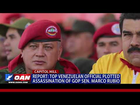 Top Venezuelan Official Plotted Assassination of GOP Sen. Marco Rubio