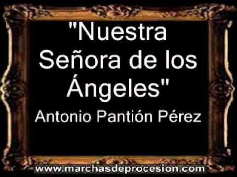 Nuestra Señora de los Ángeles - Antonio Pantión Pérez [BM]