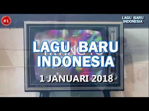 LAGU BARU INDONESIA   (1 Januari 2018)