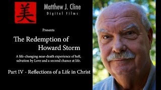 The Near Death Experience of Howard Storm: Part IV-Reflections of a Life in Christ