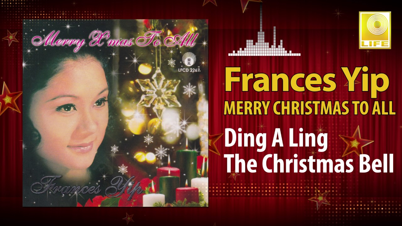 Frances Yip - Ding A Ling The Christmas Bell (Original Music Audio ...