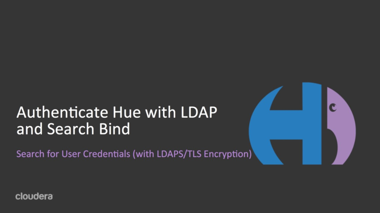 Authenticate Hue with LDAP and Search Bind