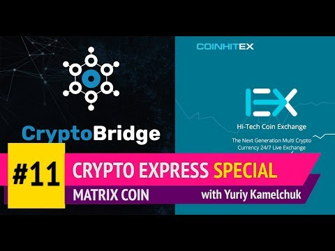 Crypto Express Special # 11. Matrix Coin in New Exchanges 23-01-18