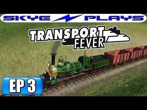 Transport Fever Let's Play / Gameplay Part 3 ►New Trains! Big Profits!◀ (1861)
