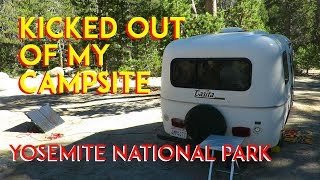 Forced Out Of My Campsite!! Yosemite National Park