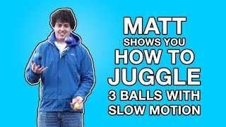 Matt Shows You How To Juggle With Slow Motion