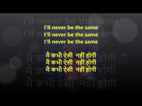 CAMILA CABELLO - NEVER BE THE SAME LYRICS In ENGLISH AND HINDI