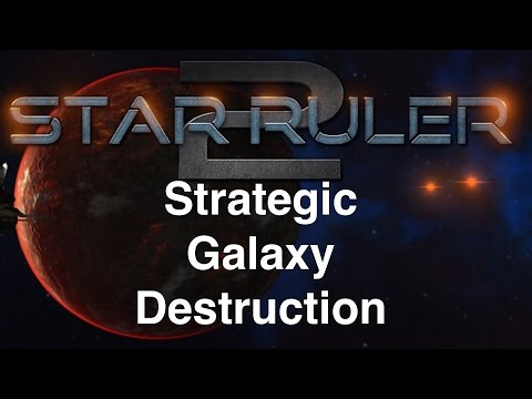 Star Ruler 2 Livestream - Exploding Whole Galaxies