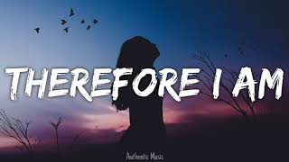 Download Therefore i am (lyrics )