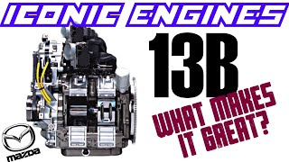 Mazda 13B - What makes it GREAT? ICONIC ENGINES #10