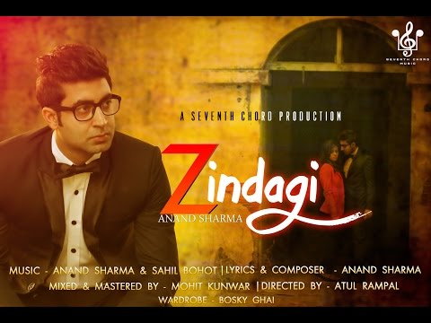 Zindagi - Full Video || Anand Sharma || Latest Song 2015 || Seventh Chord Music