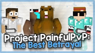 Project PainfulPvP: The Best Betrayal