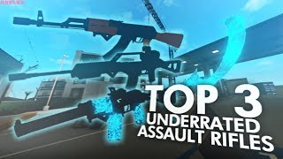 TOP 3 BEST UNDERRATED ASSAULT RIFLES in PHANTOM FORCES! (ROBLOX)