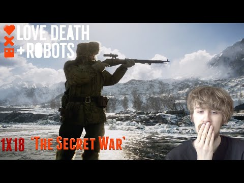 Love, Death + Robots Season 1 Episode 18 (Season Finale) - 'The Secret War' Reaction