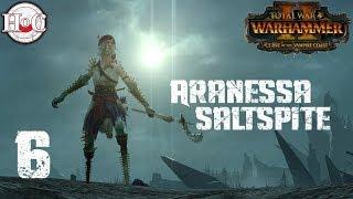 Legendary Aranessa Saltspite Campaign - Total War Warhammer 2 - Part 6